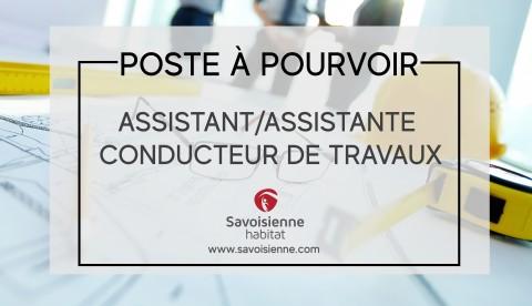 SAVOISIENNE RECRUTE : ASSISTANT/ASSISTANTE  CONDUCTEUR DE TRAVAUX